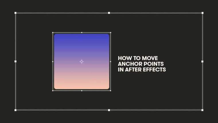 DI CHUYỂN ANCHOR POINTS TRONG AFTER EFFECTS